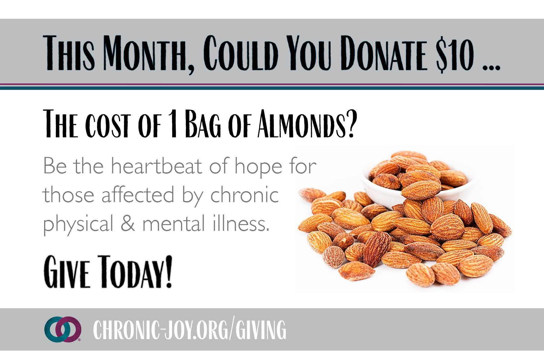 This month, could you give $9, the cost of 1 Bag of Almonds?