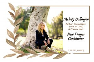 Melody Bollinger, author, encourager, lover of God, and Chronic Joy's New Prayer Coordinator!